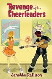 Revenge of the Cheerleaders ebook by Janette Rallison