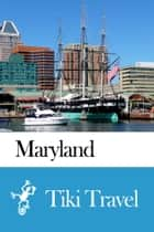 Maryland (USA) Travel Guide - Tiki Travel ebook by Tiki Travel