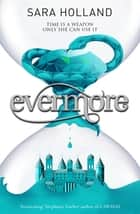 Evermore - Book 2 eBook by Sara Holland