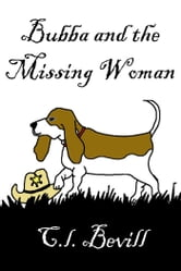 Bubba and the Missing Woman ebook by C.L. Bevill