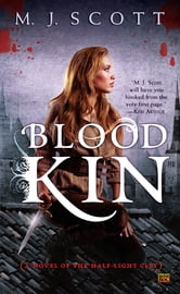 Blood Kin - A Novel of the Half-Light City ebook by M.J. Scott