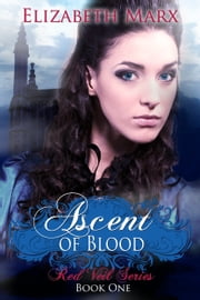 Ascent of Blood, The Red Veil Series, Book I ebook by Elizabeth Marx