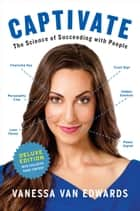 Captivate Deluxe ebook by The Science of Succeeding with People