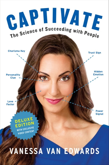 Captivate Deluxe - The Science of Succeeding with People ebook by Vanessa Van Edwards