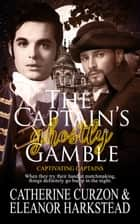The Captain's Ghostly Gamble ebook by Eleanor  Harkstead, Catherine Curzon