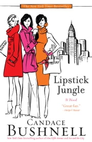 Lipstick Jungle - A Novel ebook by Candace Bushnell