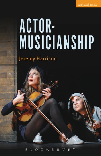 Actor-Musicianship ebook by Jeremy Harrison