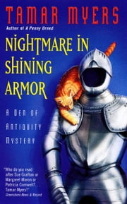 Nightmare in Shining Armor - A Den of Antiquity Mystery ebook by Tamar Myers