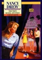 The Teen Model Mystery ebook by Carolyn Keene