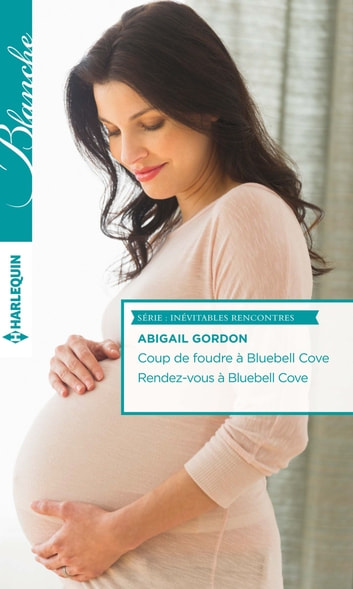 Coup de foudre à Bluebell Cove - Rendez-vous à Bluebell Cove ebook by Abigail Gordon