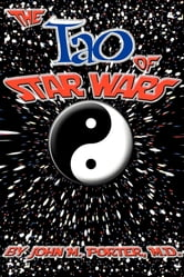 The Tao of Star Wars ebook by John M. Porter,MD
