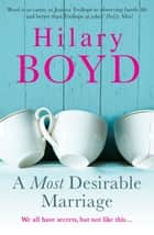 A Most Desirable Marriage eBook by Hilary Boyd