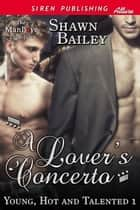 A Lover's Concerto ebook by Shawn Bailey