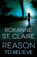 Reason to Believe Ebook di Roxanne St. Claire