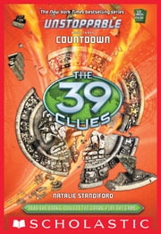 The 39 Clues: Unstoppable Book 3: Countdown ebook by Natalie Standiford
