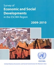 Survey of Economic and Social Developments in the ESCWA Region 2009-2010 ebook by Economic and Social Commission for Western Asia (ESCWA)