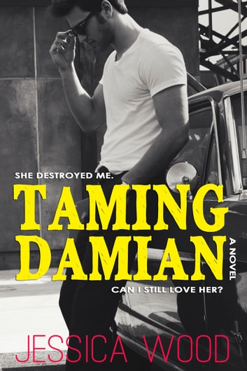 Taming Damian ebook by Jessica Wood