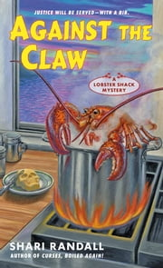 Against the Claw - A Lobster Shack Mystery ebook by Shari Randall