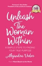 Unleash The Woman Within ebook by Alejandra Veder