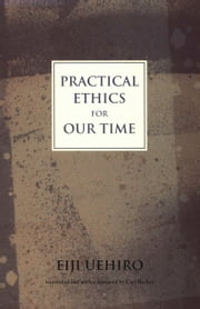 Practical Ethics for Our Time ebook by Eiji Uehiro,Carl Becker