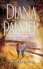 Mystery Man ebook by Diana Palmer