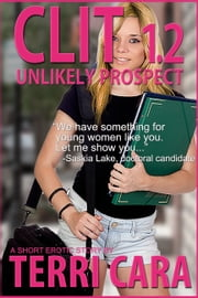 CLIT 1.2: unlikely prospect ebook by Terri Cara