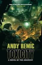 Toxicity ebook by Andy Remic
