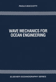 Wave Mechanics for Ocean Engineering ebook by Boccotti, Paolo
