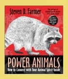 Power Animals eBook by Steven D. Farmer, Ph.D