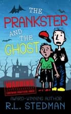 The Prankster and the Ghost ebook by R. L. Stedman
