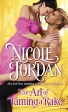 The Art of Taming a Rake ebook by Nicole Jordan
