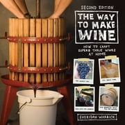 The Way to Make Wine - How to Craft Superb Table Wines at Home ebook by Sheridan Warrick