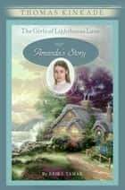 The Girls of Lighthouse Lane #4 - Amanda's Story ebook by Thomas Kinkade, Erika Tamar