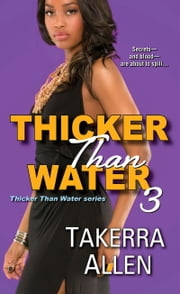 Thicker Than Water 3 ebook by Takerra Allen