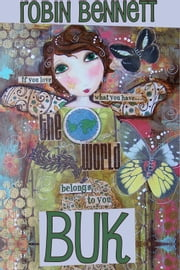 Buk - If you love what you have, the world belongs to you ebook by Robin Bennett