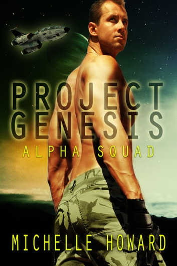 Project Genesis - Alpha Squad ebook by Michelle Howard