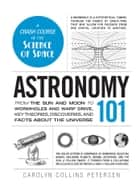 Astronomy 101 ebook by Carolyn Collins Petersen