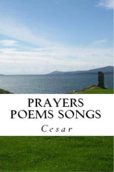 Prayers Poems Songs ebook by M Cesar