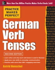 Practice Makes Perfect German Verb Tenses 2/E - With 200 Exercises + Free Flashcard App ebook by Astrid Henschel
