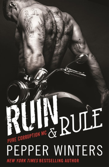 Ruin & Rule - (Pure Corruption MC Series Book 1) ebook by Pepper Winters