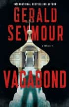 Vagabond - A Thriller ebook by Gerald Seymour