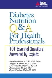 Diabetes Nutrition Q&A for Health Professionals ebook by Joyce Green Pastors, R.D.,Marilynn S. Arnold, M.S.,Anne Daly, M.S.,Marion J. Franz, M.S.,Hope S. Warshaw, R.D.