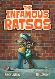 The Infamous Ratsos ebook by Kara Lareau,Matt Myers
