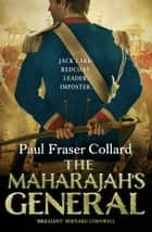 The Maharajah's General (Jack Lark, Book 2) - A fast-paced British Army adventure in India ebook by Paul Fraser Collard