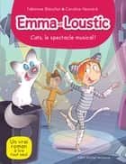 Cats le spectacle musical ! - Emma et Loustic - tome 16 ebook by Caroline Hesnard, Fabienne Blanchut