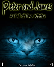 Peter and James - Ep.4 A Day Out! ebook by Keenen Watts,Ashley Kindler