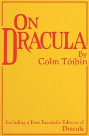 On Dracula - Including a free facsimile edition of Dracula ebook by Bram Stoker,Colm Toibin