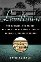 Levittown ebook by David Kushner