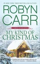 My Kind of Christmas ebook by Robyn Carr