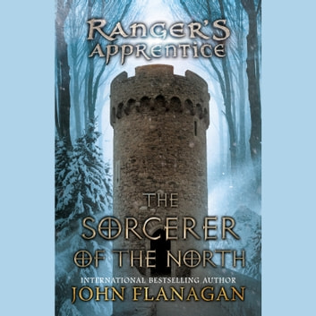 The Sorcerer of the North - Book Five audiobook by John Flanagan